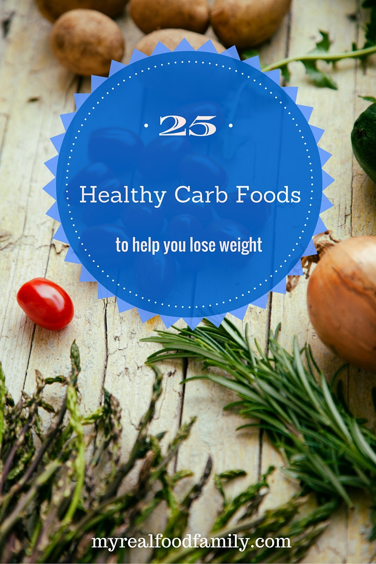 Healthy Snacks To Help You Lose Weight  25 Healthy Carb Foods to Help You Lose Weight