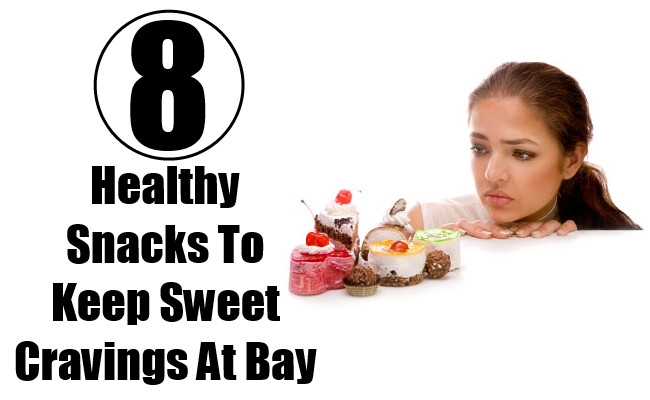 Healthy Snacks to Keep at Home the Best Ideas for 8 Healthy Snacks to Keep Sweet Cravings at Bay