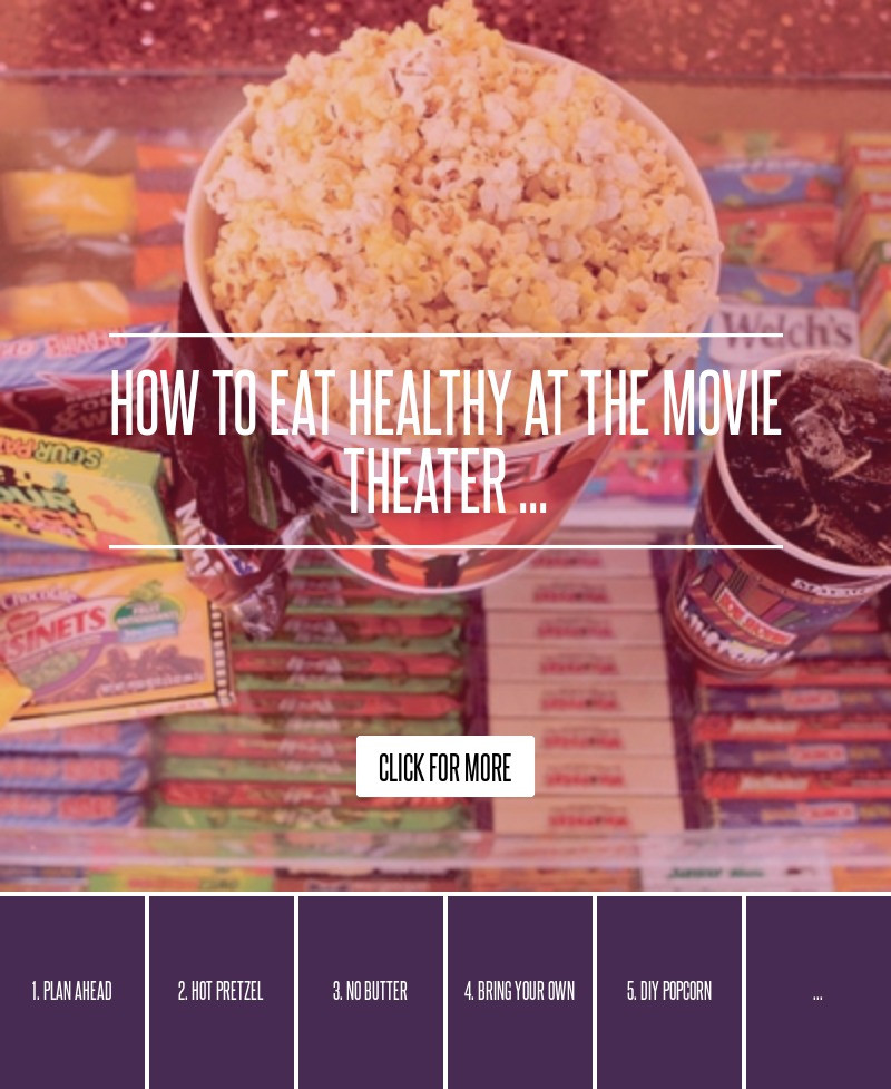 Healthy Snacks To Take To The Movies  How to Eat Healthy at the Movie Theater Food