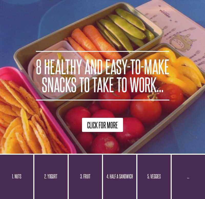 Healthy Snacks To Take To Work  8 Healthy and Easy to Make Snacks to Take to Work Health