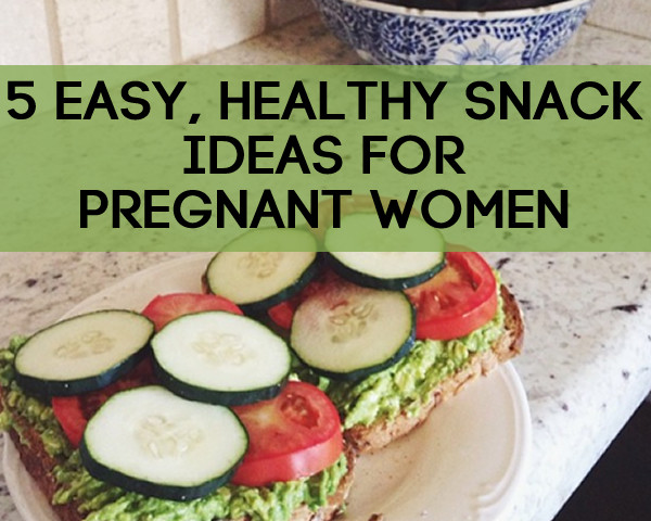 Healthy Snacks While Pregnant  5 Easy Healthy Snack Ideas for Pregnant Women
