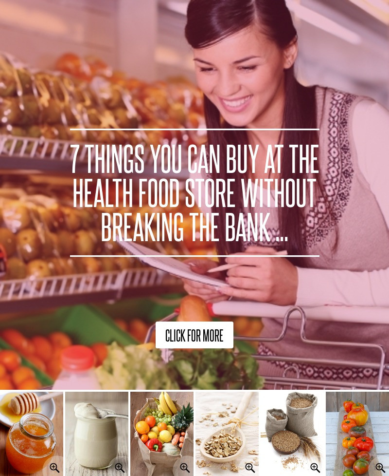 Healthy Snacks You Can Buy At The Store  7 Things You Can Buy at the Health Food Store without