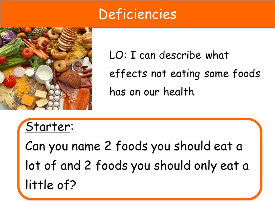 Healthy Snacks You Can Eat A Lot Of  Deficiencies Starter ppt video online
