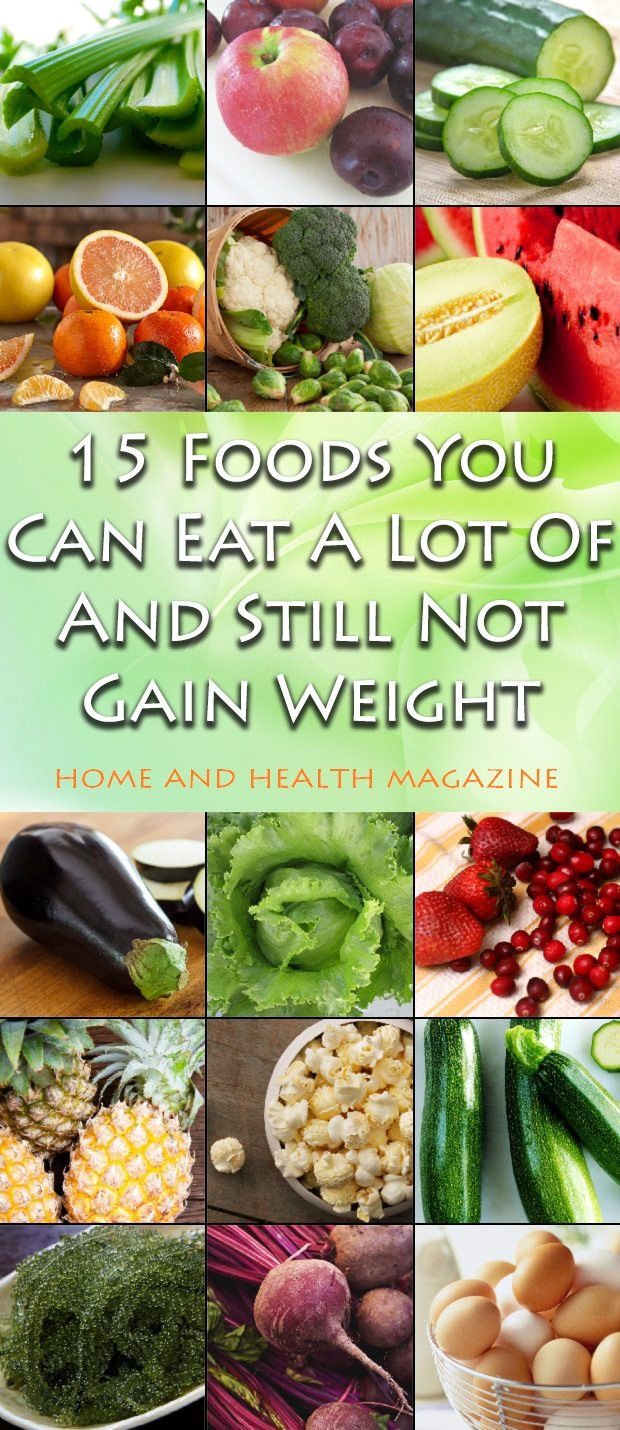 Healthy Snacks You Can Eat A Lot Of top 20 15 Foods You Can Eat A Lot and Still Not Gain Weight