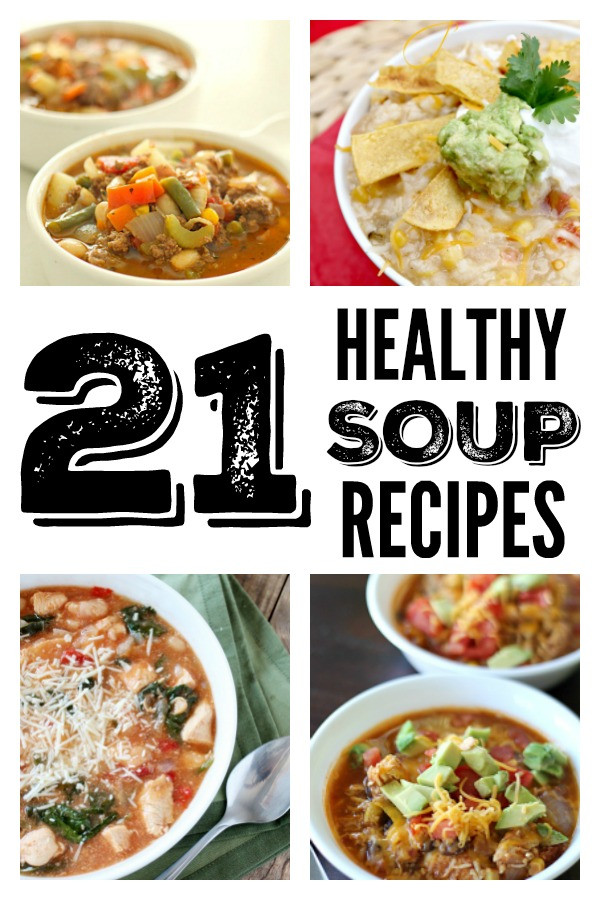 Healthy Soups And Stews  21 Healthy Soups Stews and Chilis – Six Sisters Stuff