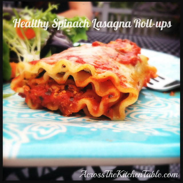 Healthy Spinach Lasagna  Healthy Spinach Lasagna Roll ups Across the Kitchen Table