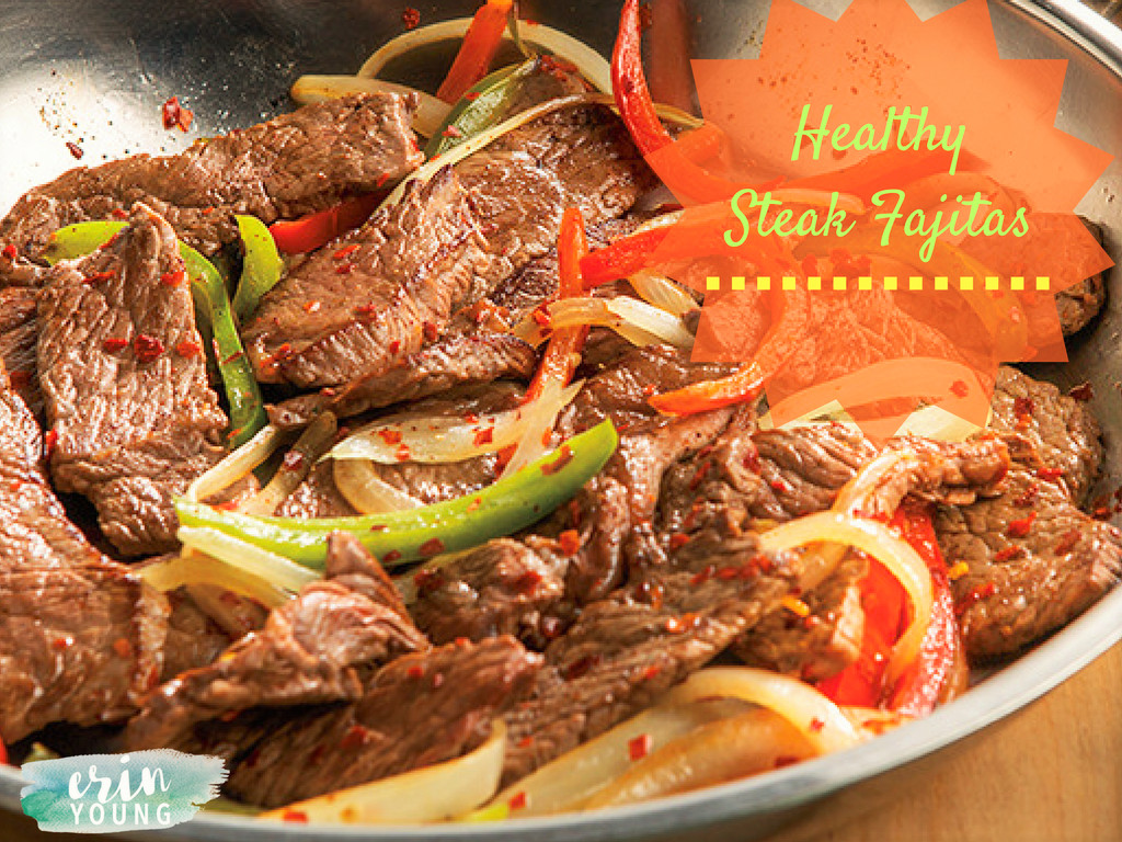 Healthy Steak Fajitas  Clean Eating Recipes Archives Page 5 of 15 Erin Young