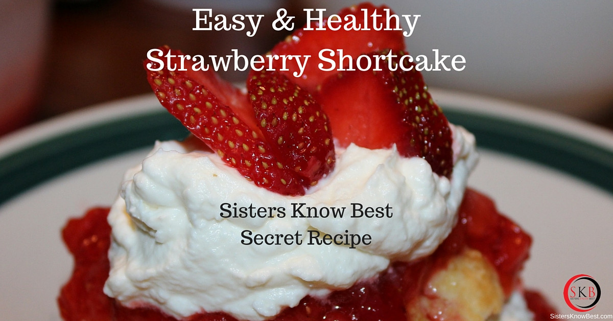 Healthy Strawberry Shortcake Recipe  Easy & Healthy Homemade Strawberry Shortcake Recipe