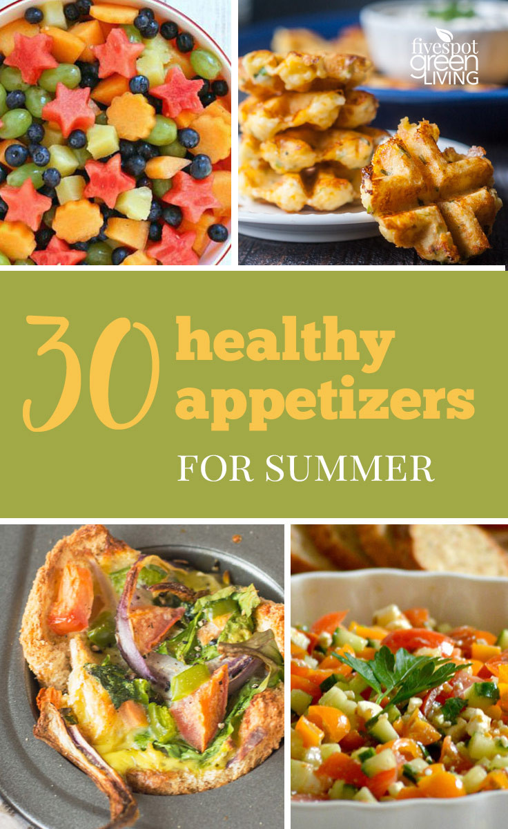 Healthy Summer Appetizers  30 Healthy Appetizers for Summer BBQs and July 4th Five
