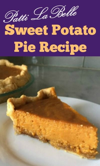 Healthy Sweet Potato Pie Recipe  Here's how to make Patti LaBelle's sweet potato pie at