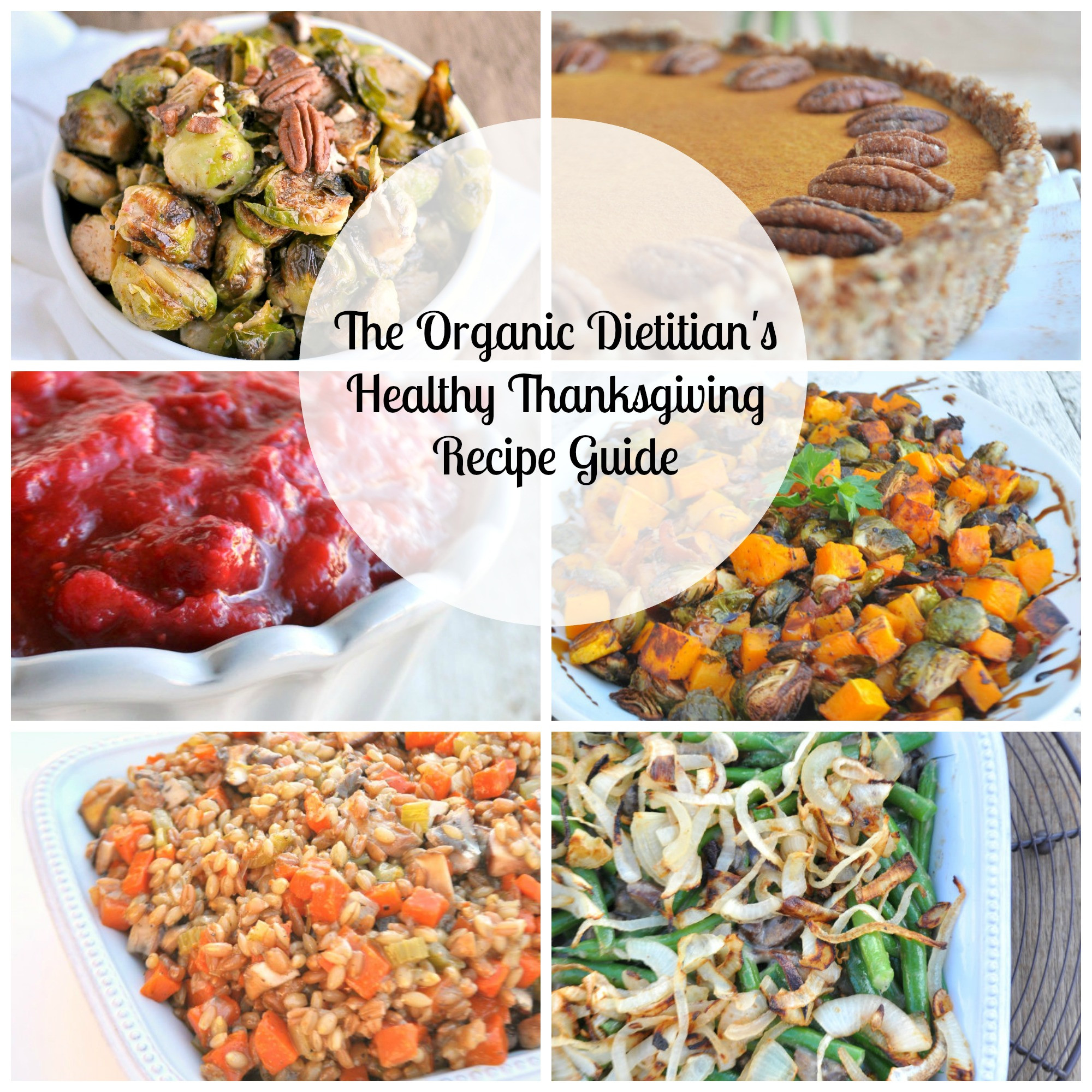 Healthy Thanksgiving Dishes  The Organic Dietitian s Healthy Thanksgiving Recipe Guide