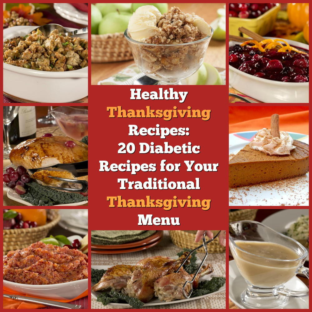 Healthy Thanksgiving Menu  Healthy Thanksgiving Recipes 20 Diabetic Recipes for Your