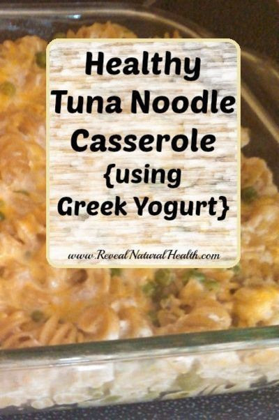 Healthy Tuna Casserole With Greek Yogurt  This healthy tuna noodle casserole is an easy quick meal