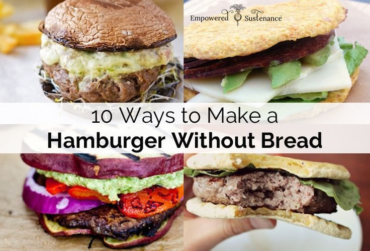 Healthy Turkey Burgers Without Bread  10 Ways To Make A Hamburger Without Bread