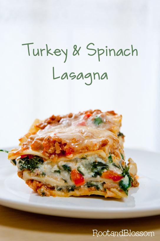 Healthy Turkey Lasagna  Rootandblossom Turkey and Spinach Lasagna