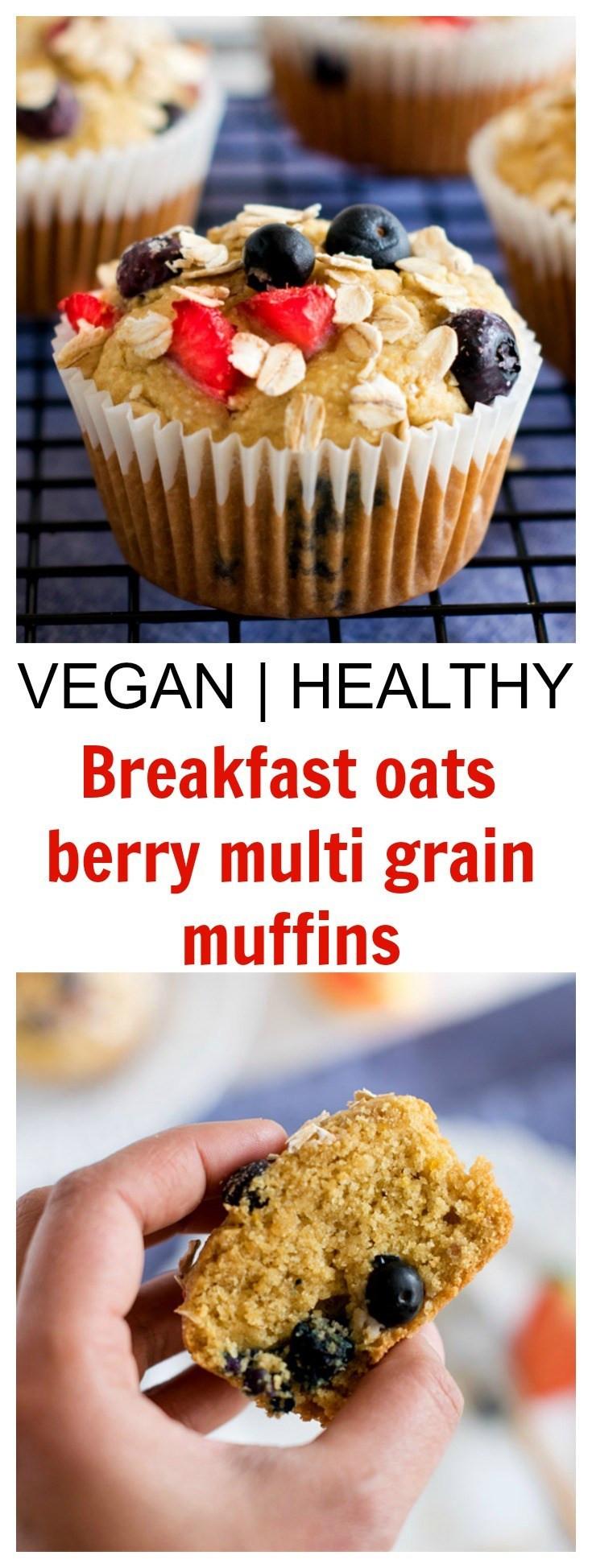 Healthy Vegan Breakfast Muffins  Breakfast oats berry multi grain muffins