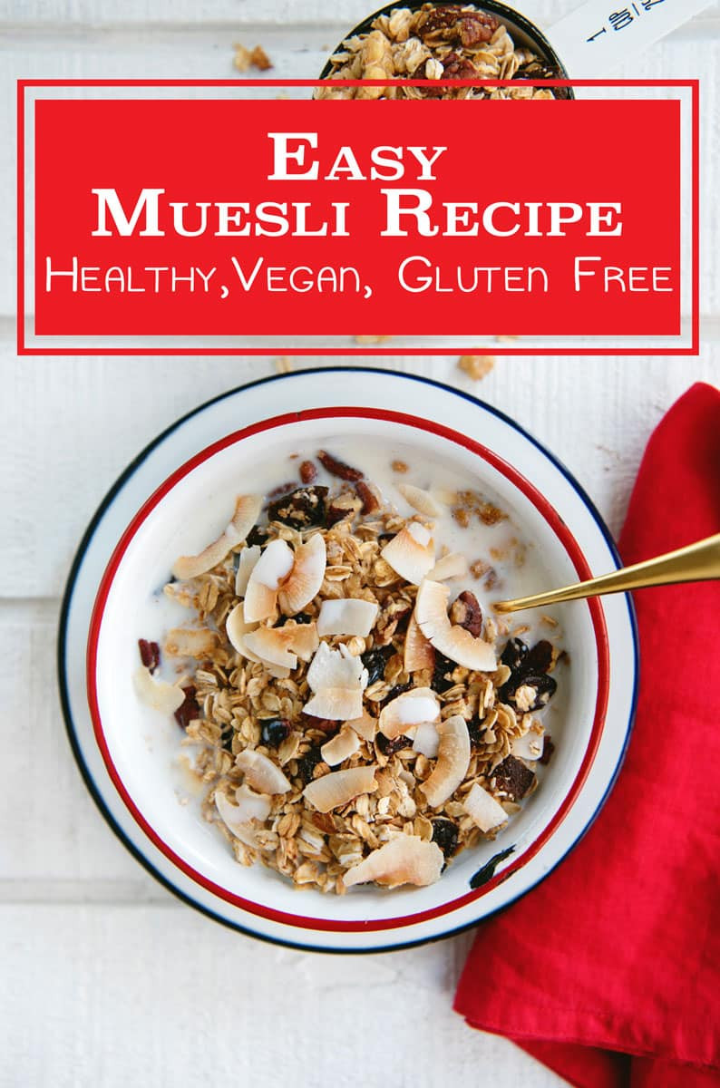 Healthy Vegan Gluten Free Recipes  easy muesli recipe