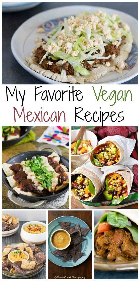 Healthy Vegan Recipes For Weight Loss  My Favorite Vegan Mexican Recipes