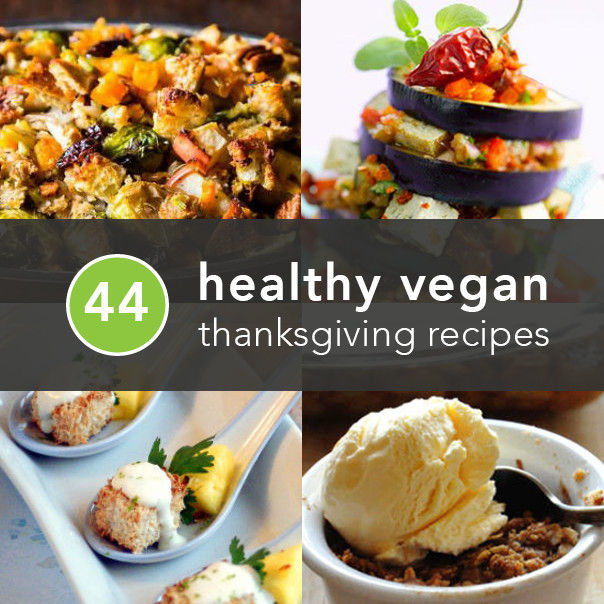 Healthy Vegan Thanksgiving Recipes  44 Healthy Vegan Thanksgiving Recipes So Good You Won t