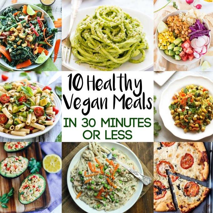Healthy Vegetarian Dinner  10 Healthy Vegan Meals in 30 Minutes or Less