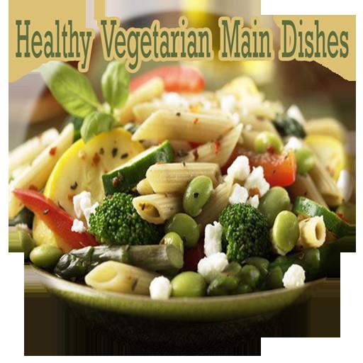 Healthy Vegetarian Main Dishes  Healthy Ve arian Main Dishes【健康APP玩免費】 APP點子