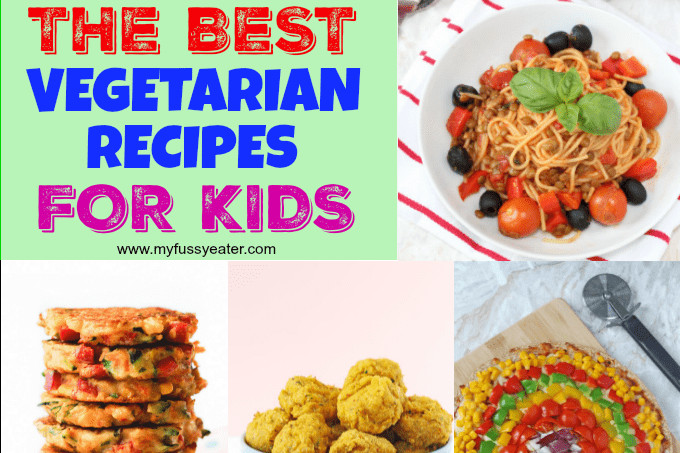 Healthy Vegetarian Recipes For Kids  Best Ve arian Recipes for Kids My Fussy Eater