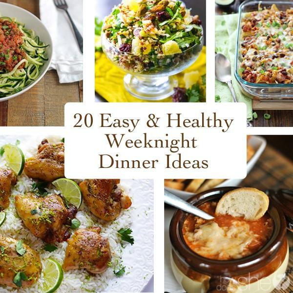 Healthy Weeknight Dinners  The Clean Green House Blog 20 Easy & Healthy Weeknight