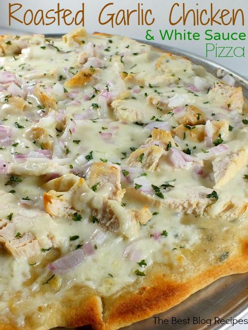 Healthy White Pizza Sauce Recipe  Roasted Garlic Chicken & White Sauce Pizza