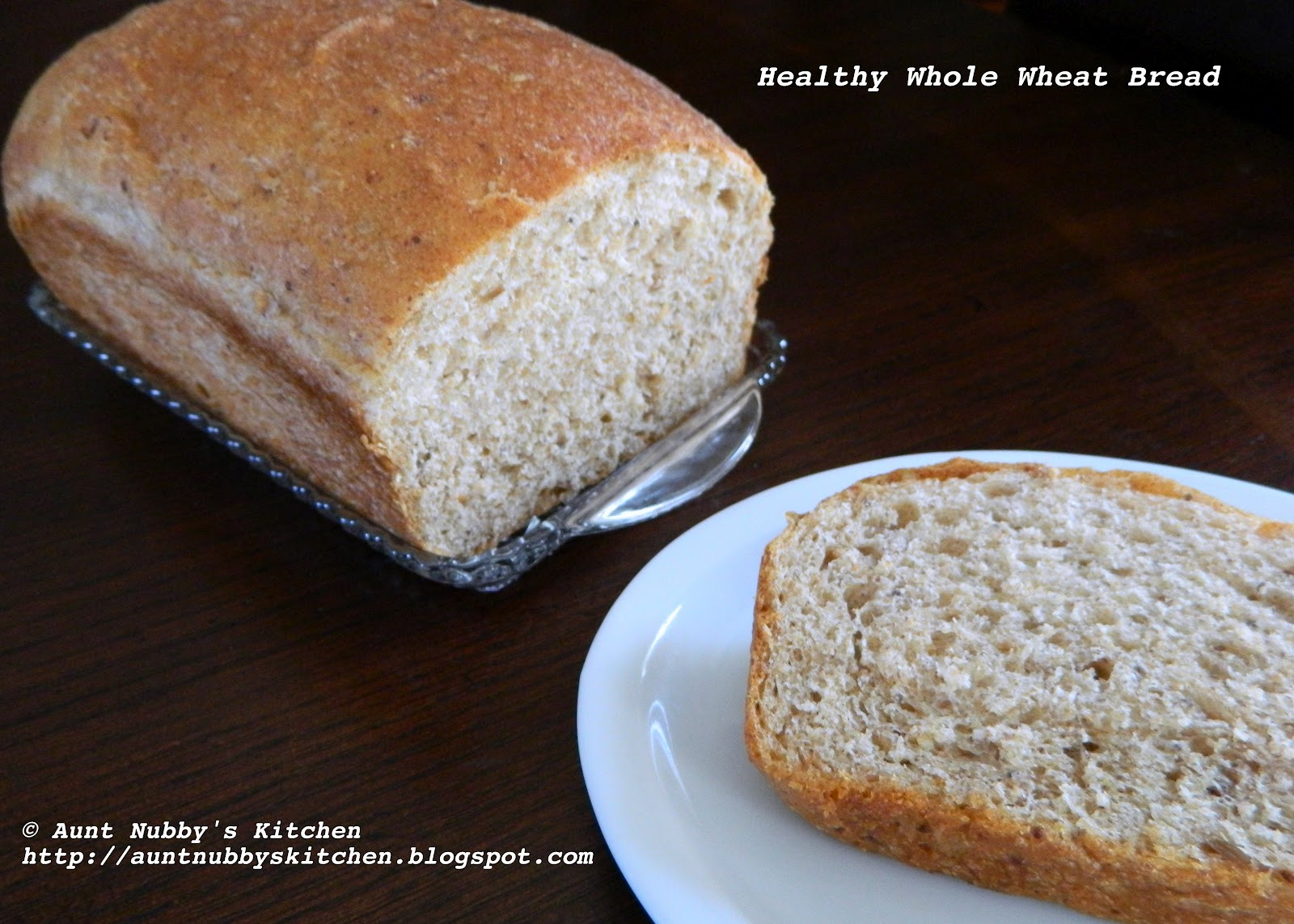 Healthy Whole Wheat Bread  Sugar Spice and Spilled Milk Healthy Whole Wheat Bread