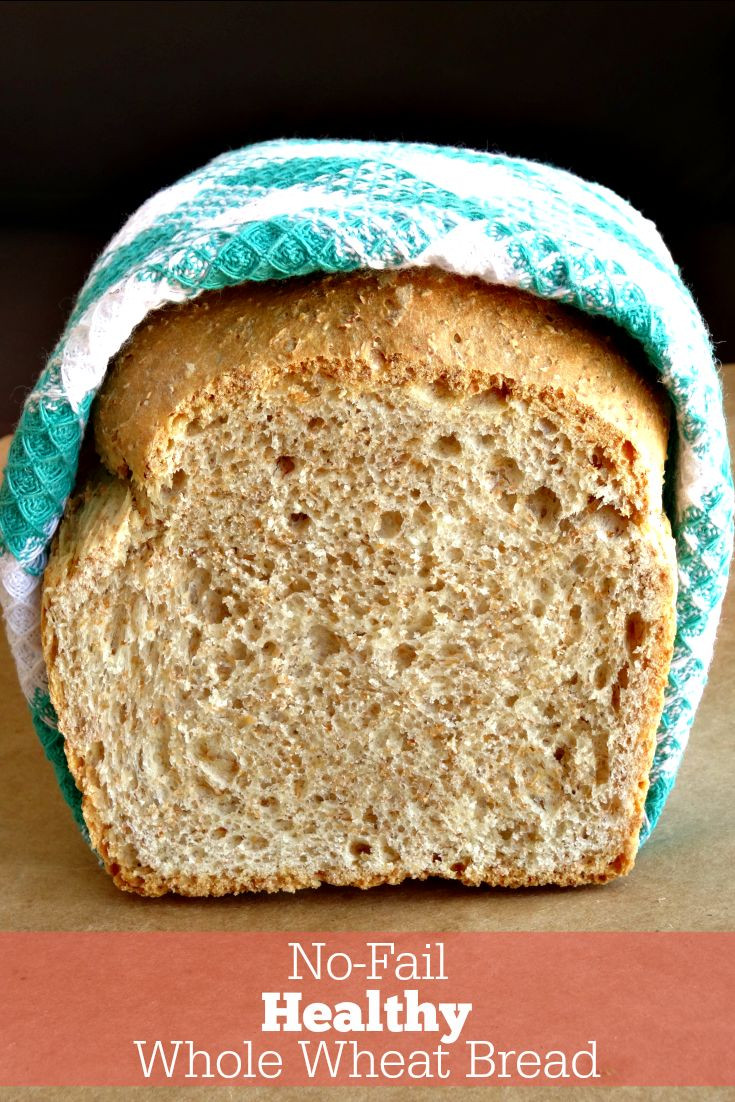 Healthy Whole Wheat Bread  No Fail Healthy Whole Wheat Bread Recipe With this simple