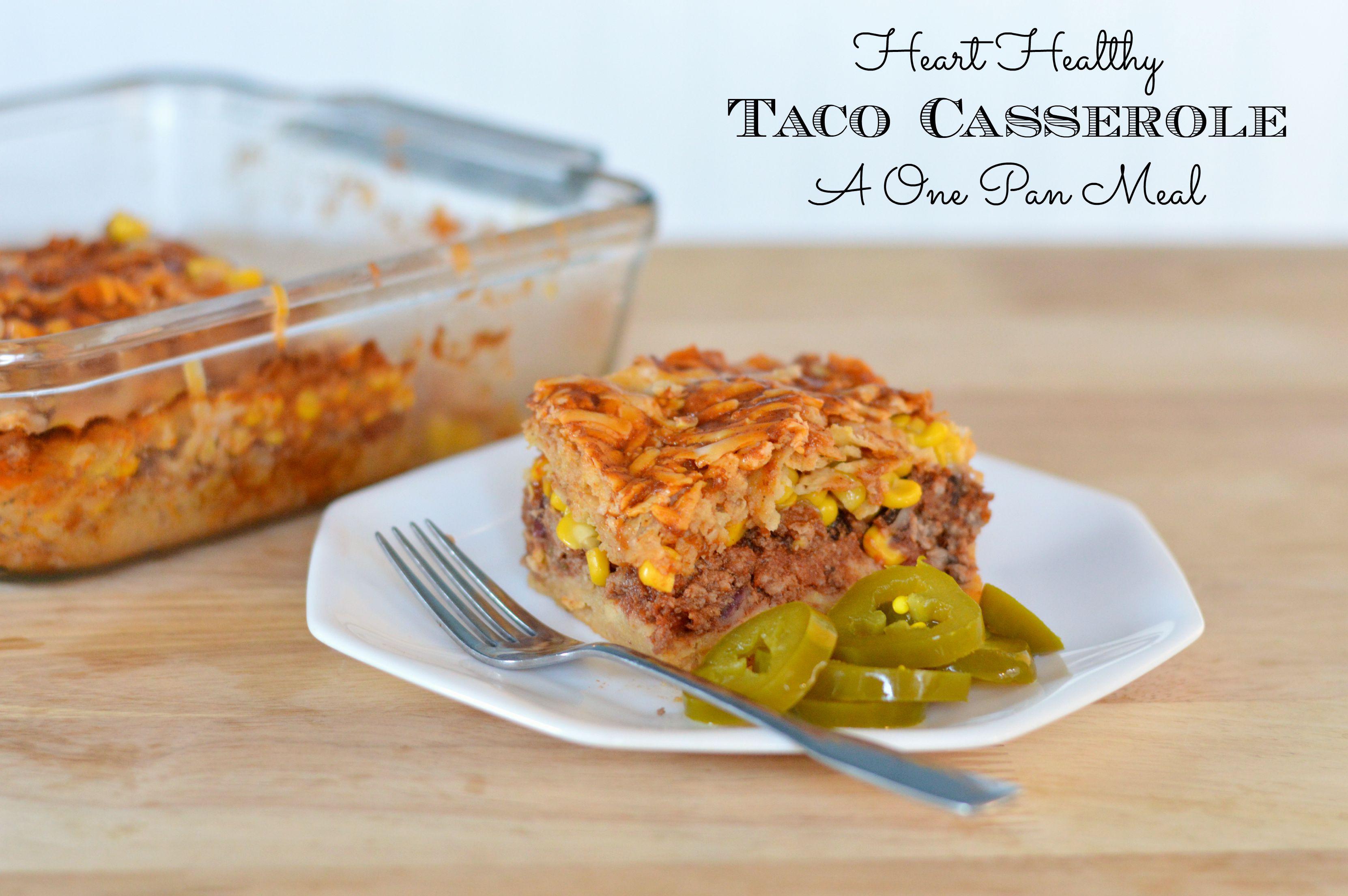 Heart Healthy Casseroles  e Pan Heart Healthy Taco Casserole