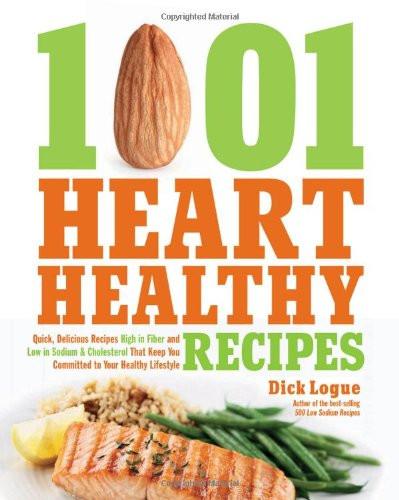 Heart Healthy Diets Recipes  1 001 Heart Healthy Recipes Quick Delicious Recipes High
