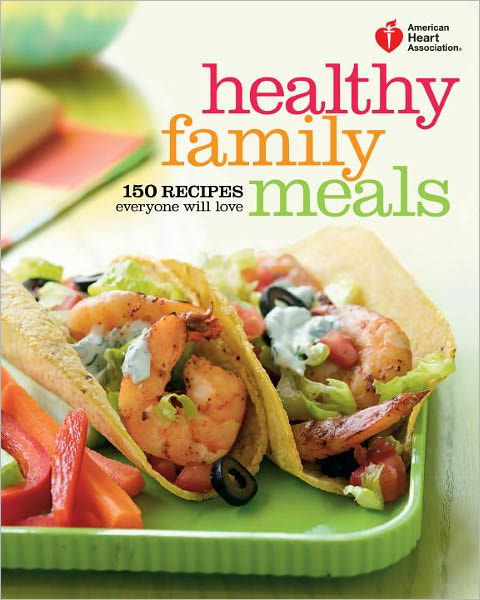 Heart Healthy Diets Recipes  American Heart Association Healthy Family Meals 150