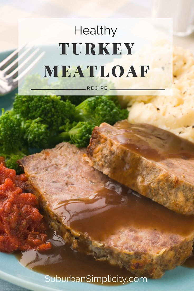 Heart Healthy Meatloaf  Healthy Turkey Meatloaf GF Suburban Simplicity