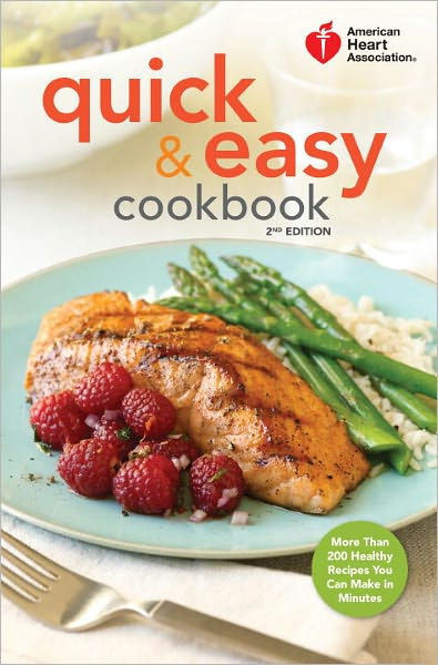 Heart Healthy Recipes Easy  American Heart Association Quick & Easy Cookbook 2nd