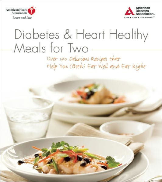 Heart Healthy Recipes For Diabetics  Diabetes and Heart Healthy Meals for Two by American