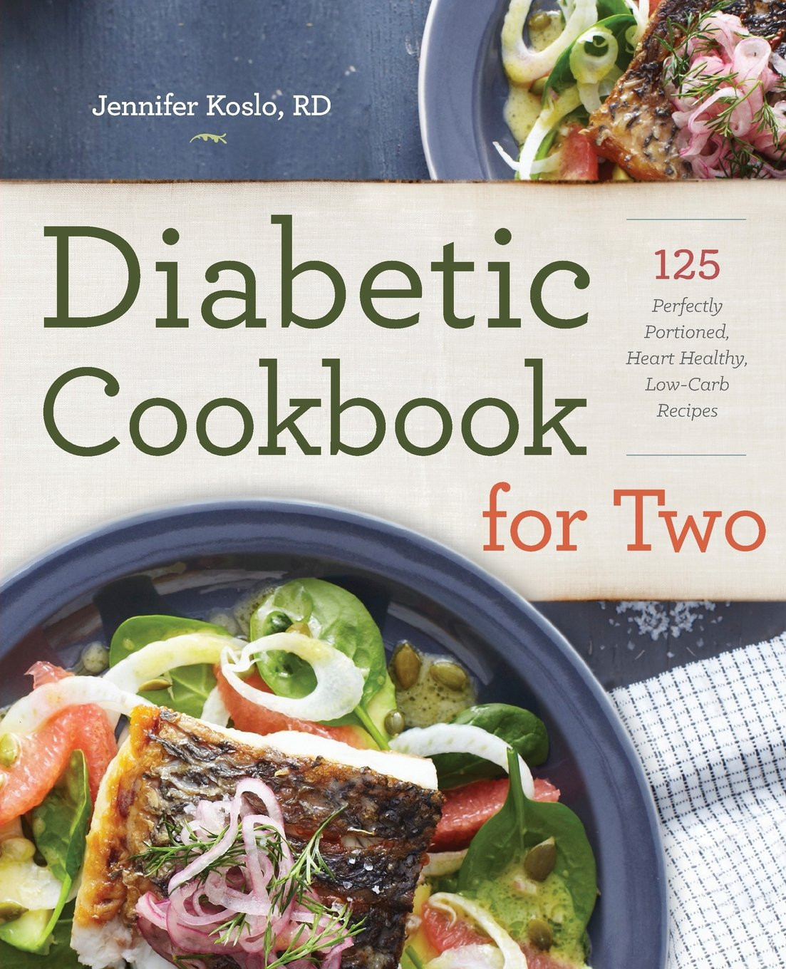 Heart Healthy Recipes For Diabetics  Diabetic Cookbook for Two 125 Perfectly Portioned Heart