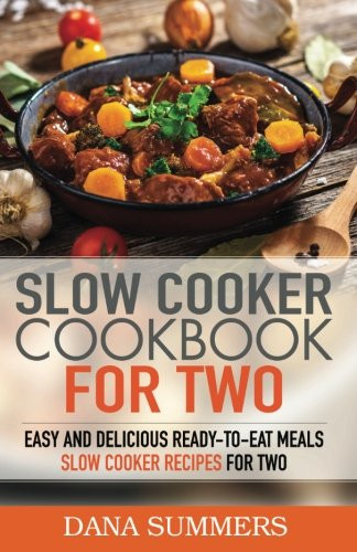 Heart Healthy Recipes For Two  The Heart Healthy Cookbook for Two 125 Perfectly