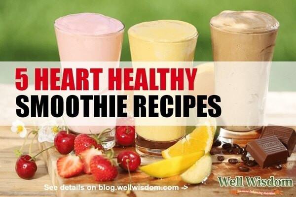 Heart Healthy Smoothies  5 Heart Healthy Smoothie Recipes