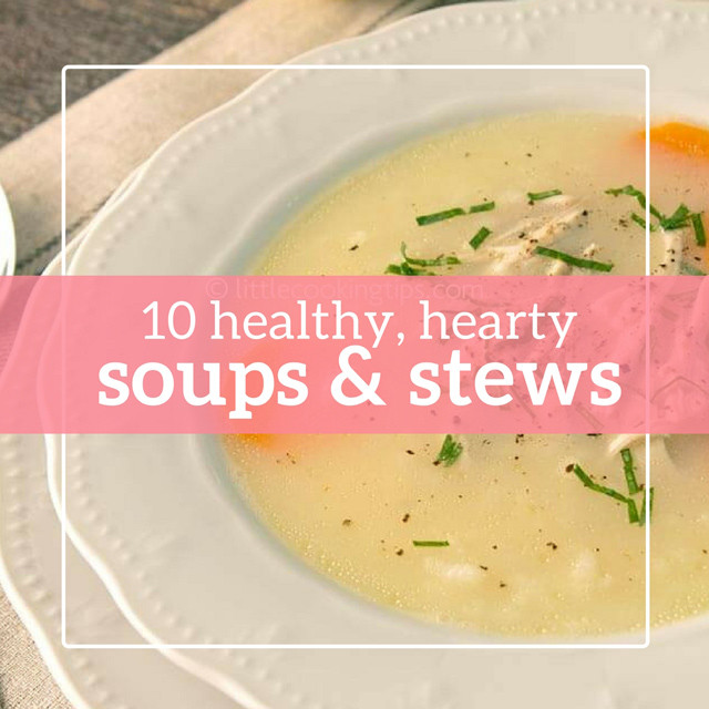 Heart Healthy Soups And Stews  10 healthy hearty soups & stews