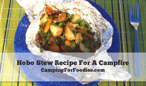 Hobo Stew Camping  Hobo Stew Recipe For A Campfire Camping For Foo s