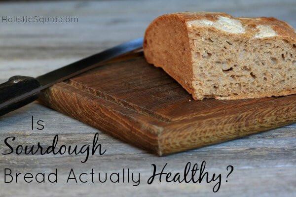 How Healthy Is Sourdough Bread  Is Sourdough Healthy Wellness Media