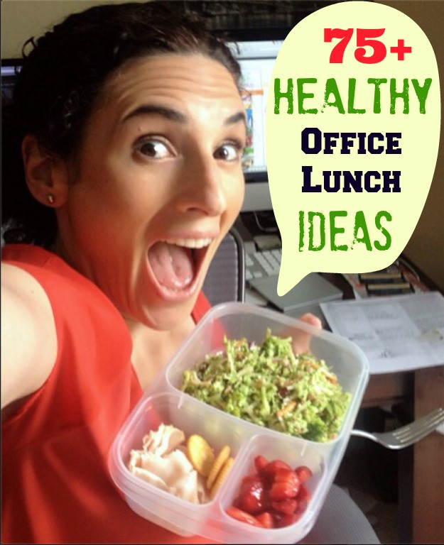 Ideas For Healthy Lunches  75 Healthy fice Lunch Ideas you are going to love