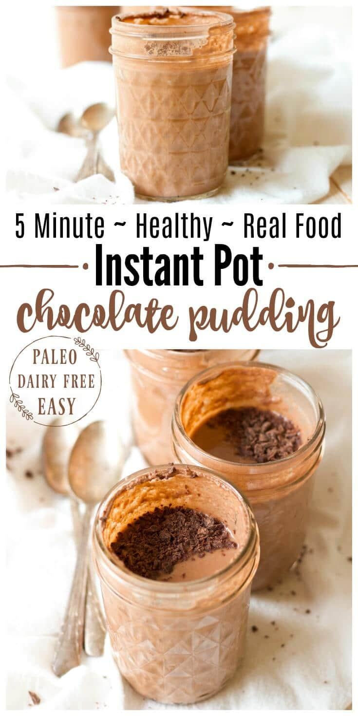 Instant Pot Healthy Desserts  5 Minute Healthy Instant Pot Chocolate Pudding