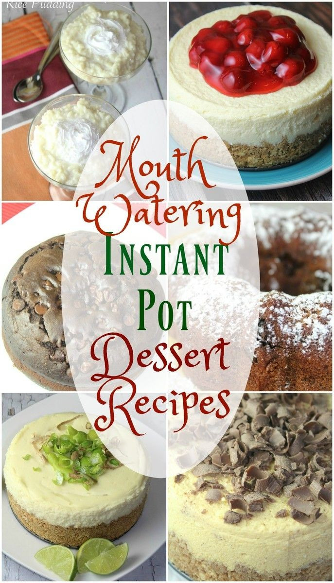 Instant Pot Healthy Desserts  Mouth Watering Instant Pot Dessert Recipes