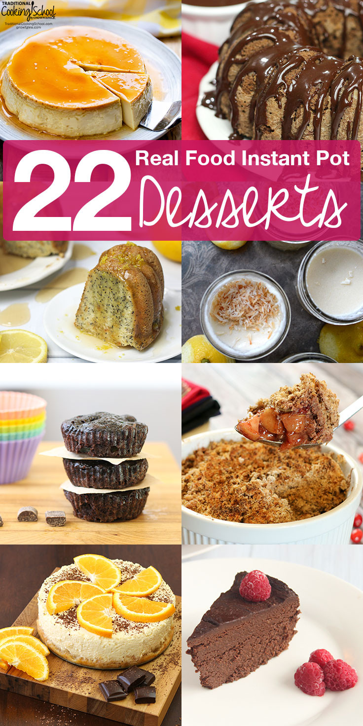 Instant Pot Healthy Desserts  22 Real Food Instant Pot Desserts or any pressure cooker