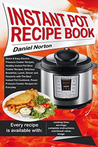 Instant Pot Healthy Desserts  Instant Pot Recipe Book Quick & Easy Electric Pressure