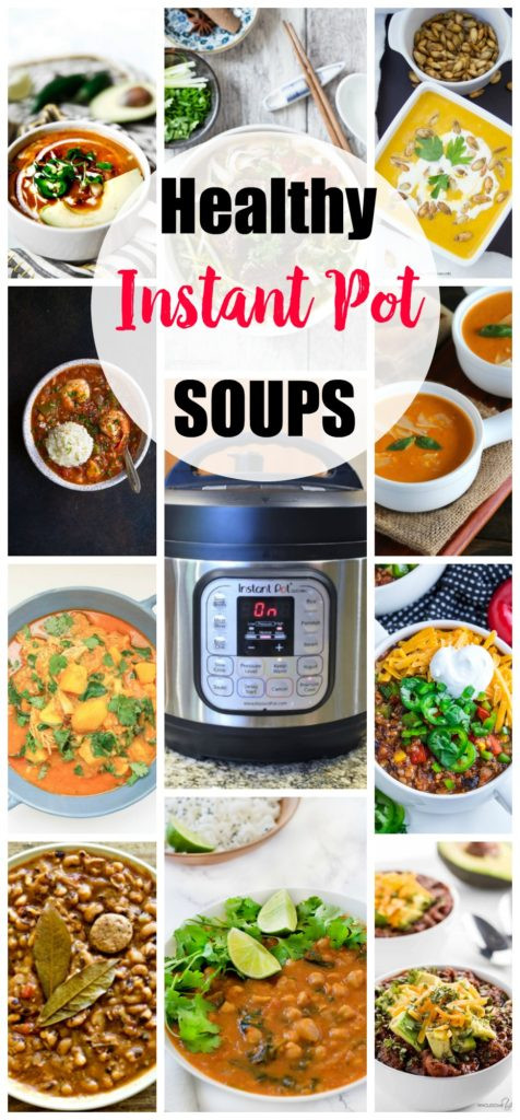 Instant Pot Healthy Soup Recipes  Healthy Instant Pot Recipes The Ultimate Collection