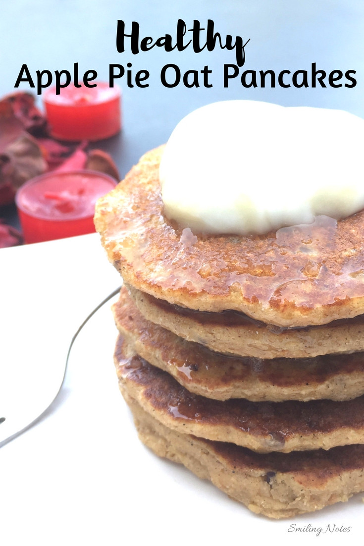 Is Apple Pie Healthy  Healthy Apple Pie Oat Pancakes Smiling Notes