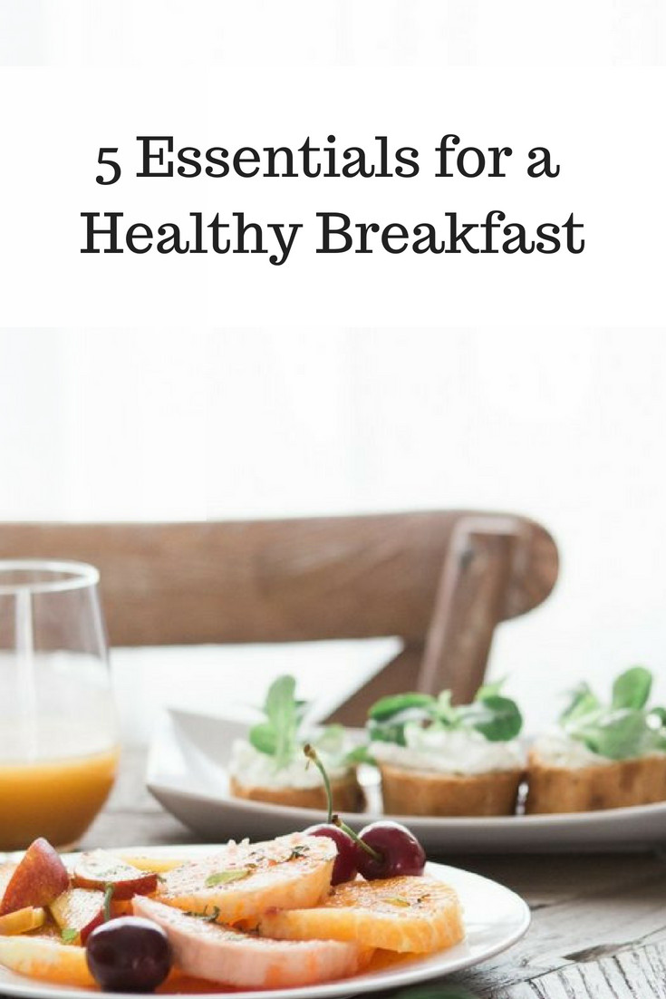 Is Breakfast Essentials Healthy  5 Essentials to a Healthy Breakfast Tips to Build a